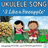 """Ukulele Song """"I Like a Pineapple"""" Teaching Pages, Mp3 Voca"""