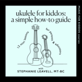Ukulele for Kiddos: A Simple Mini Online Course + Workbook