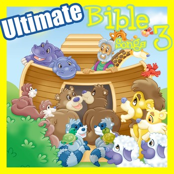 Ultimate Bible Songs 3