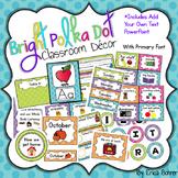 Classroom Theme Decor Bundle: Bright Polka Dot
