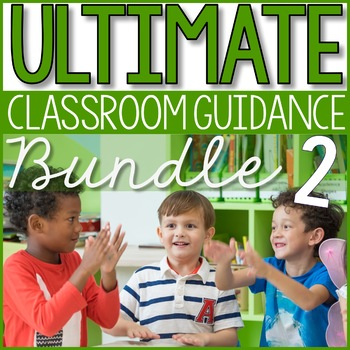 Ultimate Classroom Guidance Lesson Bundle 2 for Elementary School Counseling