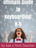 Ultimate Guide to Keyboarding: K-5