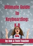 Ultimate Guide to Keyboarding: K-Middle School Bundle