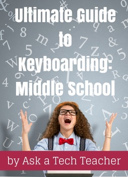 Ultimate Guide to Keyboarding: Middle School