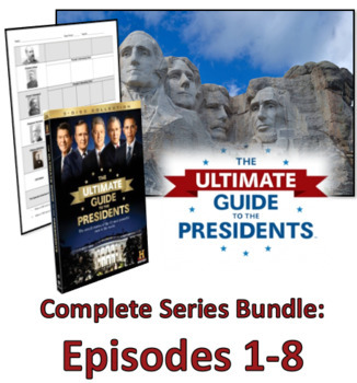 Ultimate Guide to the Presidents - Graphic Organizer Video Guide: All 8 Episodes