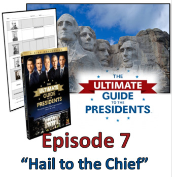 Ultimate Guide to the Presidents - Video Graphic Organizer Episode 7