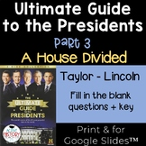 Ultimate Guide to the Presidents Video - Student Worksheet - A House Divided