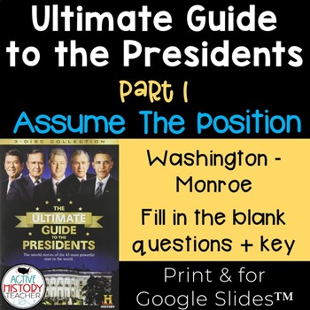 Ultimate Guide to the Presidents Video - student worksheet - Assume the Position