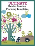 Ultimate Guided Reading Planning Templates