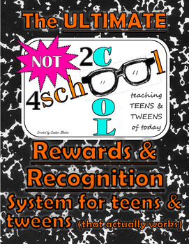 ULTIMATE Teens & Tweens  Rewards & Recognition System (24 PAGES OF PRINTABLES!)