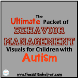 Ultimate Packet of Behavior Management Visuals for Children with Autism!