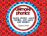 Ultimate Phonics Set- Sound chunks, Word families, and Word wall headers