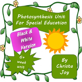 Photosynthesis Unit for Special Education BW VERSION