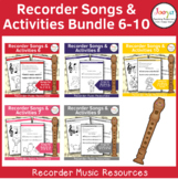 Recorder Songs and Activities Bundle 6-10 - B A G E,D,C' D' C, F, E' F# Bb