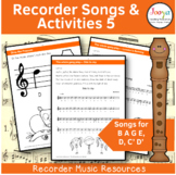 Recorder Music, Songs and Activities - B A G E,D,C' D'