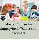 Master Course for Relief/Supply/Substitute Teachers