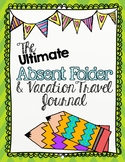 Ultimate Student Absent Folder and Travel Journal!