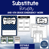 EDITABLE Substitute binder AND emergency work for 4th grade