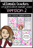 Ultimate Teacher Organisation Bundle 2020 Version 2