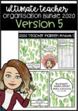 Ultimate Teacher Organisation Bundle 2020 Version 5