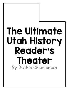 Ultimate Utah History Reader's Theater