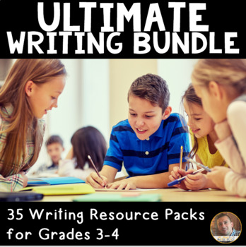 Ultimate Writing Bundle for Grades 3 and 4