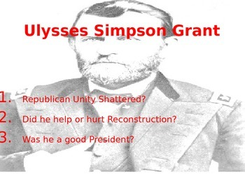 Ulysses S. Grant : Good or Bad President