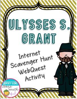 Ulysses S. Grant Internet Scavenger Hunt WebQuest Activity