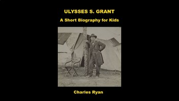Ulysses S. Grant PowerPoint and Review Quiz