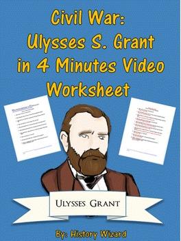 Civil War: Ulysses S. Grant in 4 Minutes Video Worksheet