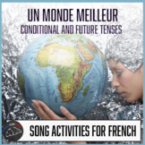 Un Monde Meilleur - activities for song - future and conditional