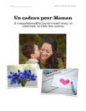 Un cadeau pour Maman: A CI-based story to celebrate la Fête des mères