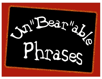 "Un""Bear""able Phrases: Helping to Hold Students Accountable"