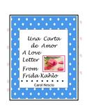 Una Carta de Amor ~ A Love Letter From Frida Kahlo