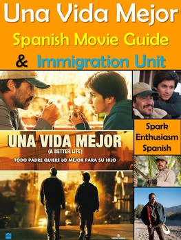 Una Vida Mejor (A Better Life) Spanish Movie Packet with Immigration Unit