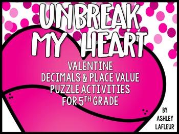 Unbreak My Heart (Decimals & Place Value Valentine Activities)