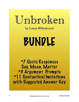 Unbroken BUNDLE - Quote Responses, Argument Prompts, Syntactical Imitations