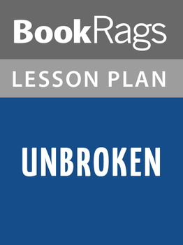 Unbroken: Lesson Plans