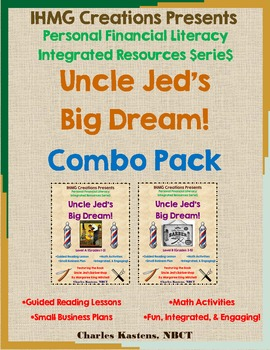Uncle Jed's Big Dream!-Combo Pack (ELA/Math/Personal Finan
