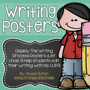 Writing Process & Uncle Si Loves His CUPS Writing Posters