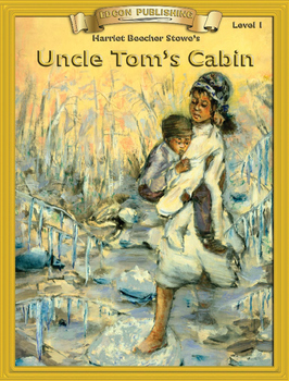 Uncle Tom's Cabin 10 Chapter Novel with Student Activities and Answer Keys