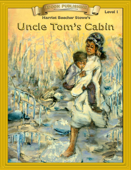 Uncle Tom's Cabin RL 1-2 Adapted and Abridged Novel