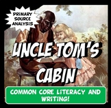 Uncle Tom's Cabin Common Core Literacy & Excerpt Interpret