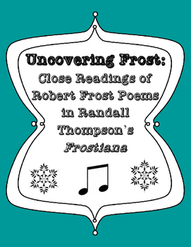 Uncovering Frost: Close Reading of Robert Frost Poems in F