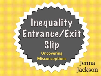 Inequalities Entrance/Exit Slip-Uncovering Misconceptions