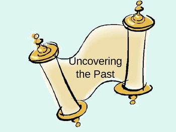 Uncovering the Past Introductory Powerpoint for History