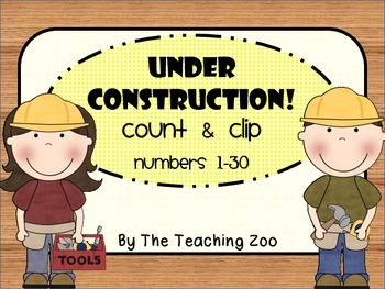 Under Construction! Count & Clip Numbers 1- 30 Task Cards
