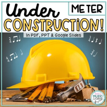Under Construction! Interactive METER Review Game for Time Signatures