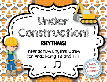 Under Construction! Interactive Rhythm Practice Game - Ta and Ti-ti