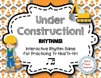 Under Construction! Interactive Rhythm Practice Game - Ti-tika